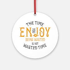 Enjoy Being Wasted Marijuana Round Ornament