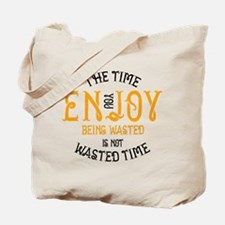 Enjoy Being Wasted Marijuana Tote Bag