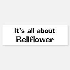About Bellflower Bumper Bumper Bumper Sticker