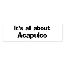 About Acapulco Bumper Bumper Sticker