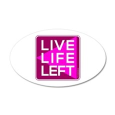 Live Life Left Pink Wall Decal