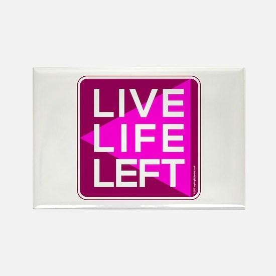 Live Life Left Pink Rectangle Magnet Magnets