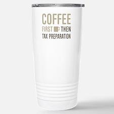 Coffee Then Tax Prepara Stainless Steel Travel Mug