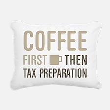 Coffee Then Tax Preparat Rectangular Canvas Pillow