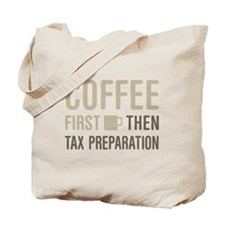Coffee Then Tax Preparation Tote Bag