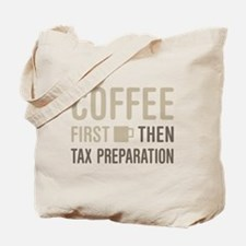 Coffee Then Tax Preparation Tote Bag