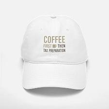 Coffee Then Tax Preparation Baseball Baseball Cap
