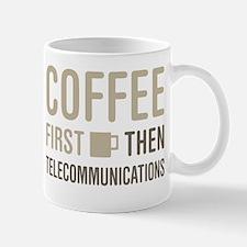 Coffee Then Telecommunications Mugs
