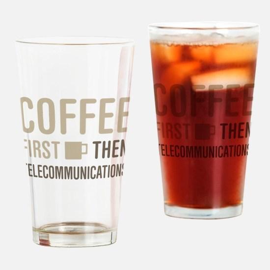Coffee Then Telecommunications Drinking Glass