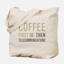 Coffee Then Telecommunications Tote Bag