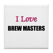 I Love BREW MASTERS Tile Coaster
