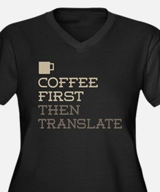 Coffee Then Translate Plus Size T-Shirt