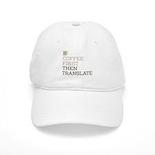 Coffee Then Translate Baseball Cap