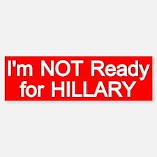 Not Ready For Hillary Bumper Bumper Bumper Sticker