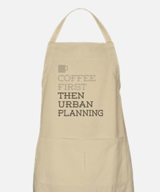 Coffee Then Urban Planning Apron