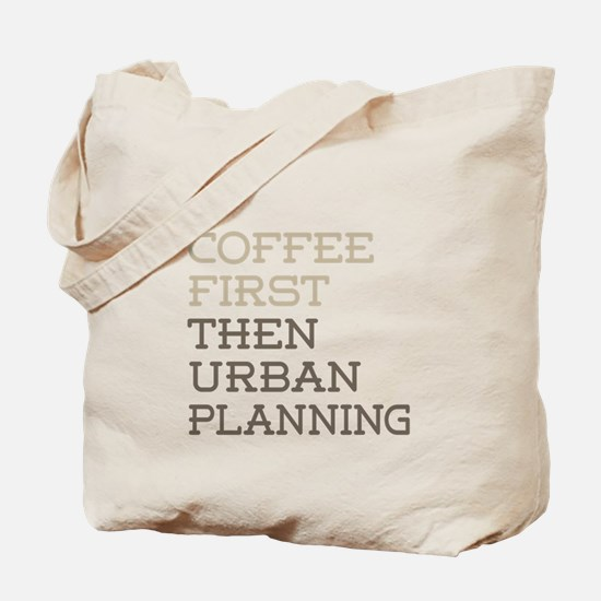 Coffee Then Urban Planning Tote Bag