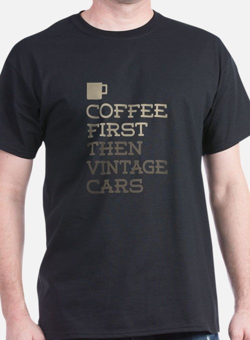 Coffee Then Vintage Ca T-Shirt