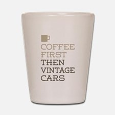 Coffee Then Vintage Cars Shot Glass