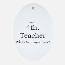 4th. Grade Teacher Oval Ornament