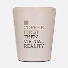 Coffee Then Virtual Reality Shot Glass