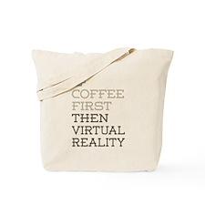 Coffee Then Virtual Reality Tote Bag
