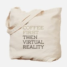 Coffee Then Virtual Reality Tote Bag