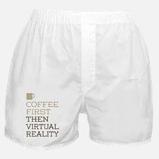 Coffee Then Virtual Reality Boxer Shorts