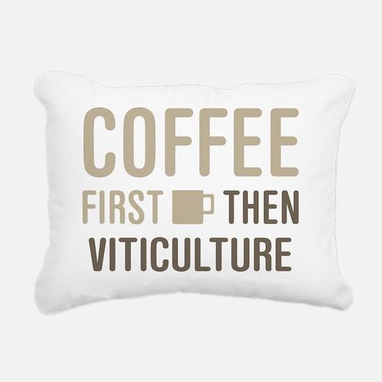 Coffee Then Viticulture Rectangular Canvas Pillow