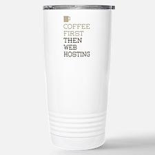 Coffee Then Web Hosting Stainless Steel Travel Mug