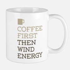 Coffee Then Wind Energy Mugs