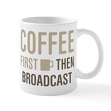 Coffee Then Broadcast Mugs