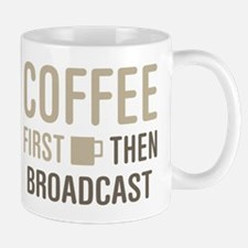 Coffee Then Broadcast Mugs