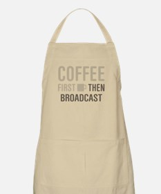 Coffee Then Broadcast Apron