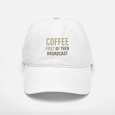 Coffee Then Broadcast Baseball Baseball Cap