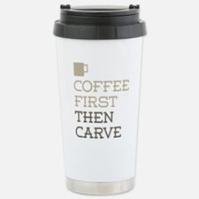 Coffee Then Carve Travel Mug
