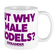 But Why Male Models Small Small Mug
