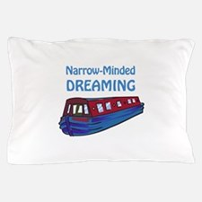 NARROW MINDED DREAMING Pillow Case