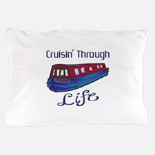 CRUISIN THROUGH LIFE Pillow Case