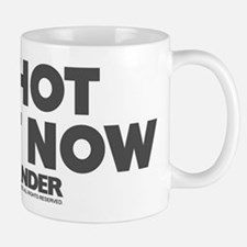 So Hot Right Now Mug