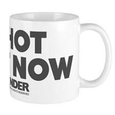 So Hot Right Now Small Mug