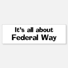 About Federal Way Bumper Bumper Bumper Sticker