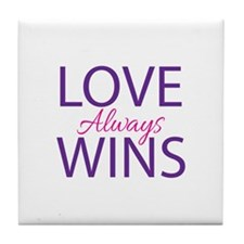 Love Always Wins - Tile Coaster