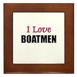 I Love BOATMEN Framed Tile