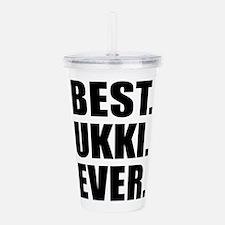Best Ukki Ever Drinkware Acrylic Double-wall Tumbl