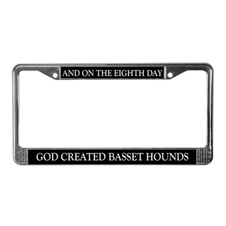8TH DAY Basset License Plate Frame