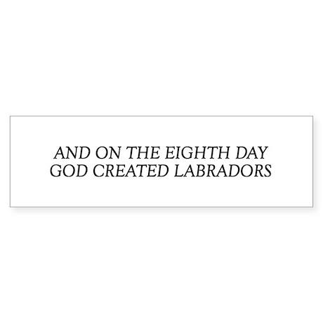 8TH DAY Labrador Bumper Sticker
