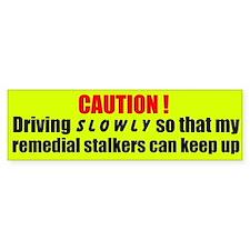 Remedial Stalkers Bumper Bumper Sticker