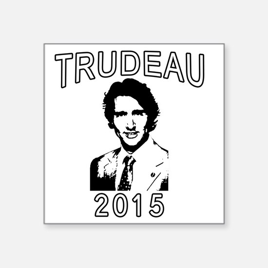 "JUSTIN TRUDEAU 2015 Square Sticker 3"" x 3"""