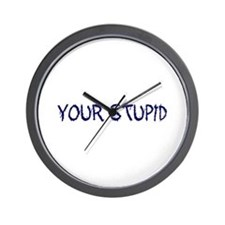 Your Stupid Wall Clock