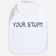 Your Stupid Bib